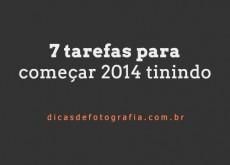 7 tarefas para começar 2014 tinindo